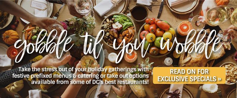 Gobble Til You Wobble Dc Restaurants Offer Diners Thanksgiving Specials Restaurant Association Of Metropolitan Washington